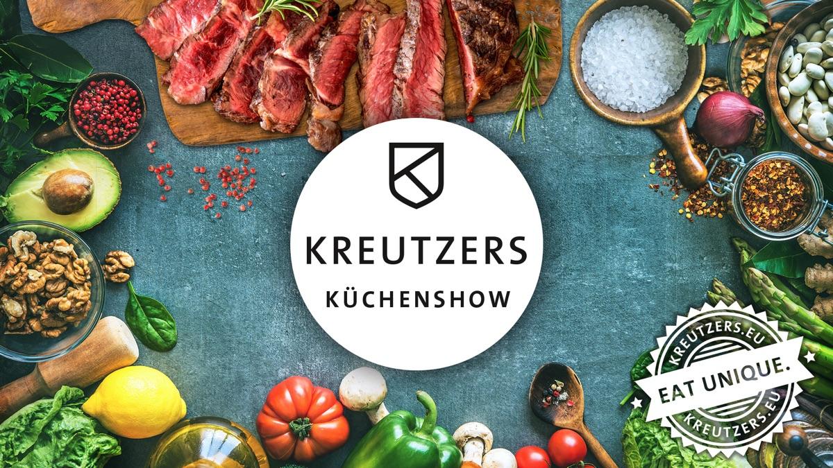 !KREUTZERS KÜCHENSHOW!